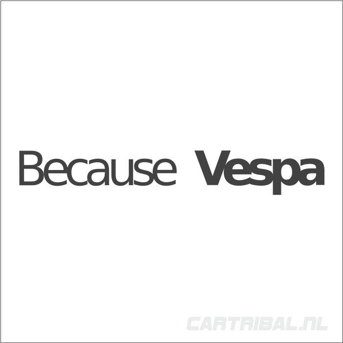 because vespa sticker 1
